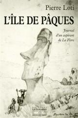 L'Ile de Pâques : Journal d'un aspirant de La Flore précédé du Journal intime (3-8 janvier 1872)