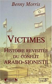 Victimes, histoire revisitée du conflit arabo-sioniste