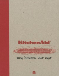Kitchen Aid,le Livre de Recettes