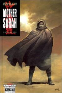 Mother Sarah, tome 1 : Retour sur terre