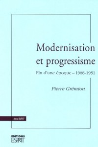 Modernisation et progressisme : Fin d'une époque - 1968-1981