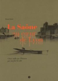La Saône au coeur de Lyon : Deux mille ans d'histoire qui ont fait la ville
