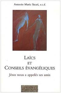 Laics et conseils évangéliques : Jésus nous a appelés ses amis