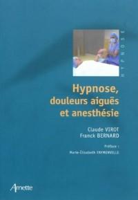Hypnose, douleurs aïgues et anesthésie