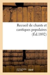 Recueil de Chants et Cantiques Pop  ed 1892