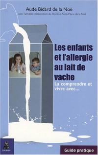 Les enfants et l'allergie au lait de vache : La comprendre et vivre avec...