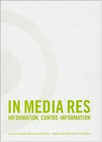 In Media Res : Information, contre-information