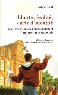 Liberté, égalité, carte d'identité : Les jeunes issus de l'immigration et l'appartenance nationale