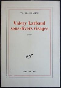 Valéry Larbaud sous divers visages