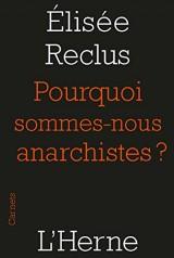 Pourquoi sommes-nous anarchistes ?