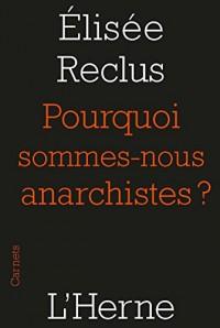 Pourquoi sommes-nous anarchistes ? : (1889)