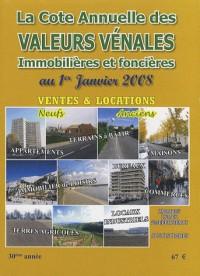 La Cote annuelle des Valeurs Vénales immobilières et foncières au 1er janvier 2008