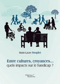 Entre Cultures, Croyances  Quels Impacts Sur le Handicap ?
