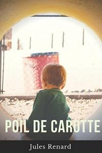 Poil de carotte: La nouvelle autobiographique de Jules Renard