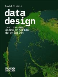 Data design: Les données comme matériau de création