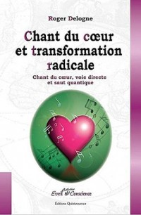 Chant du coeur et transformation radicale