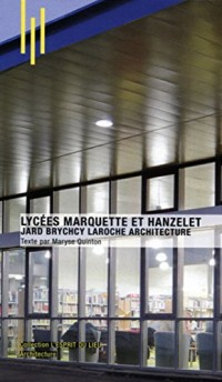 Lycées Marquette et Hanzelet: Jard Brychcy Laroche Architecture.