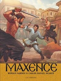 Maxence - tome 3 - Le Cygne noir