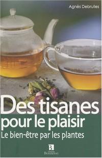 Des tisanes pour le plaisir : La santé par les plantes