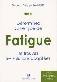 Déterminez votre type de fatigue et trouvez les solutions adaptées