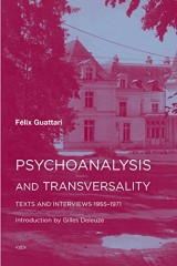 Psychoanalysis and Transversality – Texts and Interviews 1955––1971