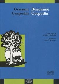 Genannt Gospodin / Dénommé Gospodin : Edition bilingue français-allemand