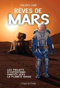 Rêves de Mars: Les projets d'expéditions habitées vers la planète rouge