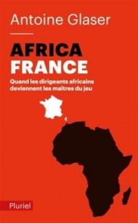 Africafrance: Quand les dirigeants africains deviennent les maîtres du jeu
