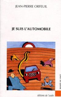 Je suis l'automobile : La maîtrise sociale des technologies