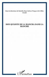Don Quichotte de la Mancha dans la Manche
