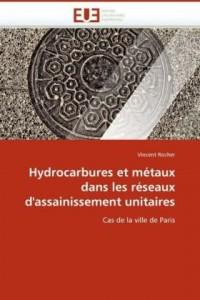 Hydrocarbures et métaux dans les réseaux d''assainissement unitaires