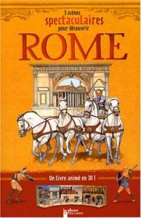 3 scènes spectaculaires pour découvrir Rome : Un livre animé en 3D!