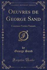 Oeuvres de George Sand: Constance Verrier; Tamaris (Classic Reprint)