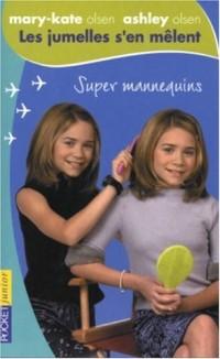 Les jumelles s'en mêlent, tome 6 : Super Mannequins