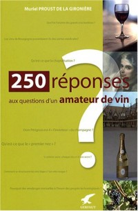 250 Réponses aux questions d'un amateur de vin