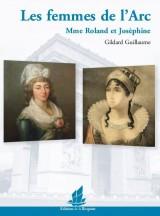 Les femmes de l´Arc. Mme Roland et Joséphine