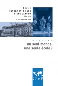Un seul monde, une seule école - Revue Internationale d'Education Sèvres 52