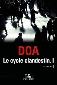 Le cycle clandestin Tome 1