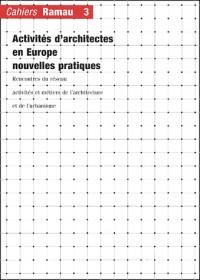Cahiers Ramau, tome 3 : Activités d'architectes en Europe, nouvelles pratiques