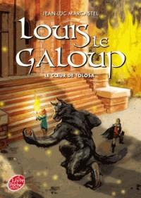 Louis le Galoup - Tome 5 - le Coeur de Tolosa