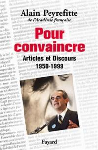 Pour convaincre : Articles et Discours 1950-1999