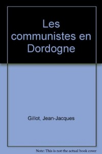 Les communistes en Dordogne