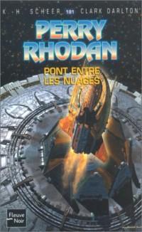 Perry Rhodan, tome 181 : Le Pont entre les nuages