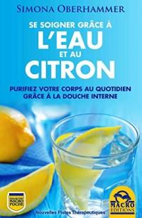 Se soigner grâce à l'eau et au citron : Purifiez votre corps au quotidien