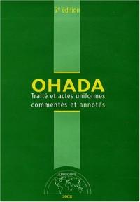 OHADA : Traité et actes uniformes commentés et annotés