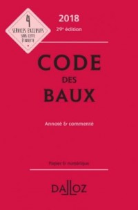 Code des baux 2018, Annoté & commenté - 29e éd.