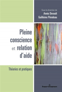Pleine conscience et relation d'aide: Théories et pratiques