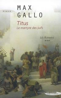 Les Romains, Tome 3 : Titus