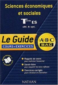 Guide ABC : Sciences économiques et sociales ES, cours et exercices