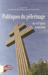 Politiques de pèlerinage : Du XVIIe siècle à nos jours